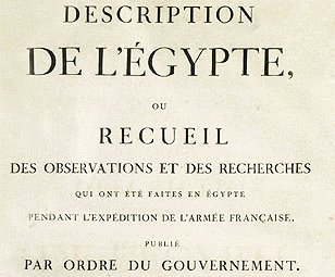The Description de L'Egypt (Description of Egypt) completed during the French campaign from 1798-1801 is credited with beginning the modern fields of archaeology and Egyptology