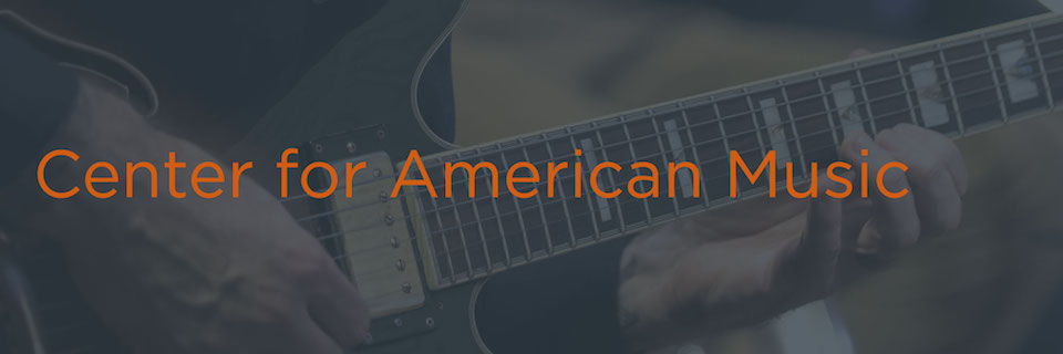 Center for American Music Homepage