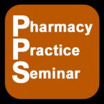 PPS - Pharmacy Practice Seminar
