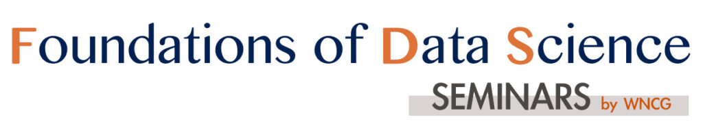 UT Austin Foundations of Data Science Seminars
