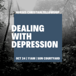 Bible study on dealing with depression October 24th, 11 am school of nursing courtyard