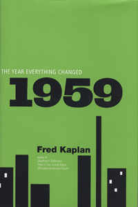 "Cover of Fred Kaplan's ""1959: The Year Everything Changed"""