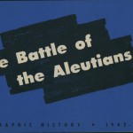 """The Battle of the Aleutians: A Graphic History, 1941–1943"" (Headquarters Western Defence Command: Detachment 29th Engineers, 1944). With text by Cpl. Dashiell Hammett, captions by Cpl. Robert Colodny, and illustrations by Sgt. Harry Fletcher."