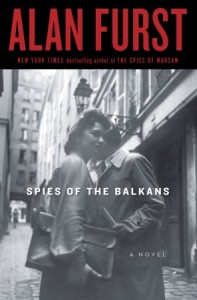 'Spies of the Balkans' by Alan Furst