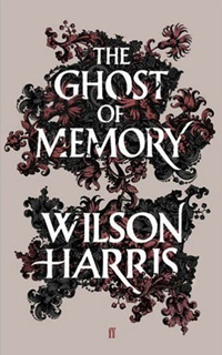 Cover of 'The Ghost of Memory' by Wilson Harris