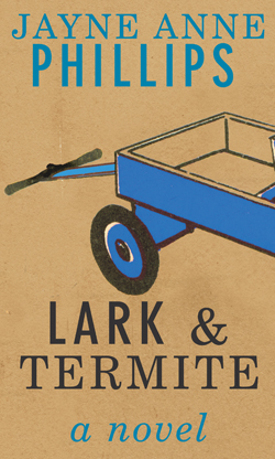 'Lark And Termite' by Jayne Anne Phillips