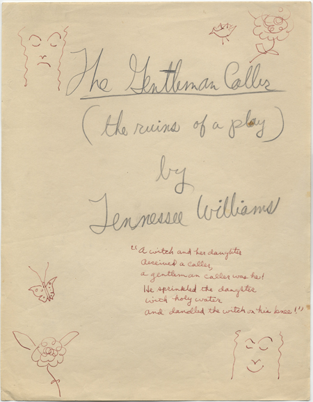 'The Gentleman Caller: Ruins of a Play' (includes poem on front). Early draft of 'The Glass Menagerie.' Copyright ©2011 by the University of the South. Reprinted by permission of Georges Borchardt, Inc. All rights reserved.