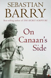 Cover of 'On Canaan's Side' by Sebastian Barry