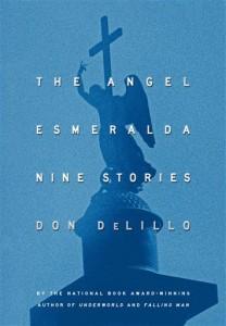 'The Angel Esmeralda: Nine Stories' by Don DeLillo