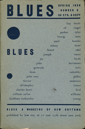 Published by Lew Ney, 'Blues: A Magazine of New Rhythms 8' was founded by Parker Tyler, and Charles Henri Ford, who dropped out of high school to edit it. This spring 1930 issue was published when Ford was just seventeen. It features several writers whose archives reside at the Ransom Center: Tyler, Ford, Paul Bowles, and Louis Zukofsky. The Center also houses important collections of contributors Kay Boyle, John Herrmann, Gertrude Stein, and William Carlos Williams.