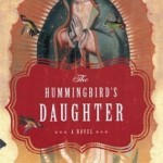 """Cover of """"The Hummingbird's Daughter"""" by Mexican-American writer Luis Alberto Urrea."""