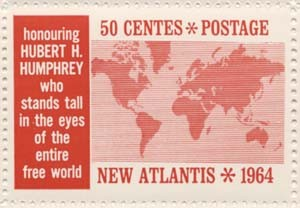 """New Atlantis stamp from 1964 for 50 Centes, honoring Hubert Humphrey, """"Who stands tall in the eyes of the entire free world."""" New Atlantis collection."""