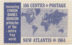 """New Atlantis stamp from 1964 for 100 Centes, honoring Lyndon Johnson, """"Protector of the entire free world."""" New Atlantis collection."""