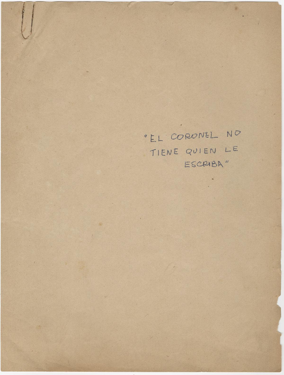 The cover of the carbon typescript of El coronel no tiene quien le escriba [No One Writes to the Colonel], 1957.