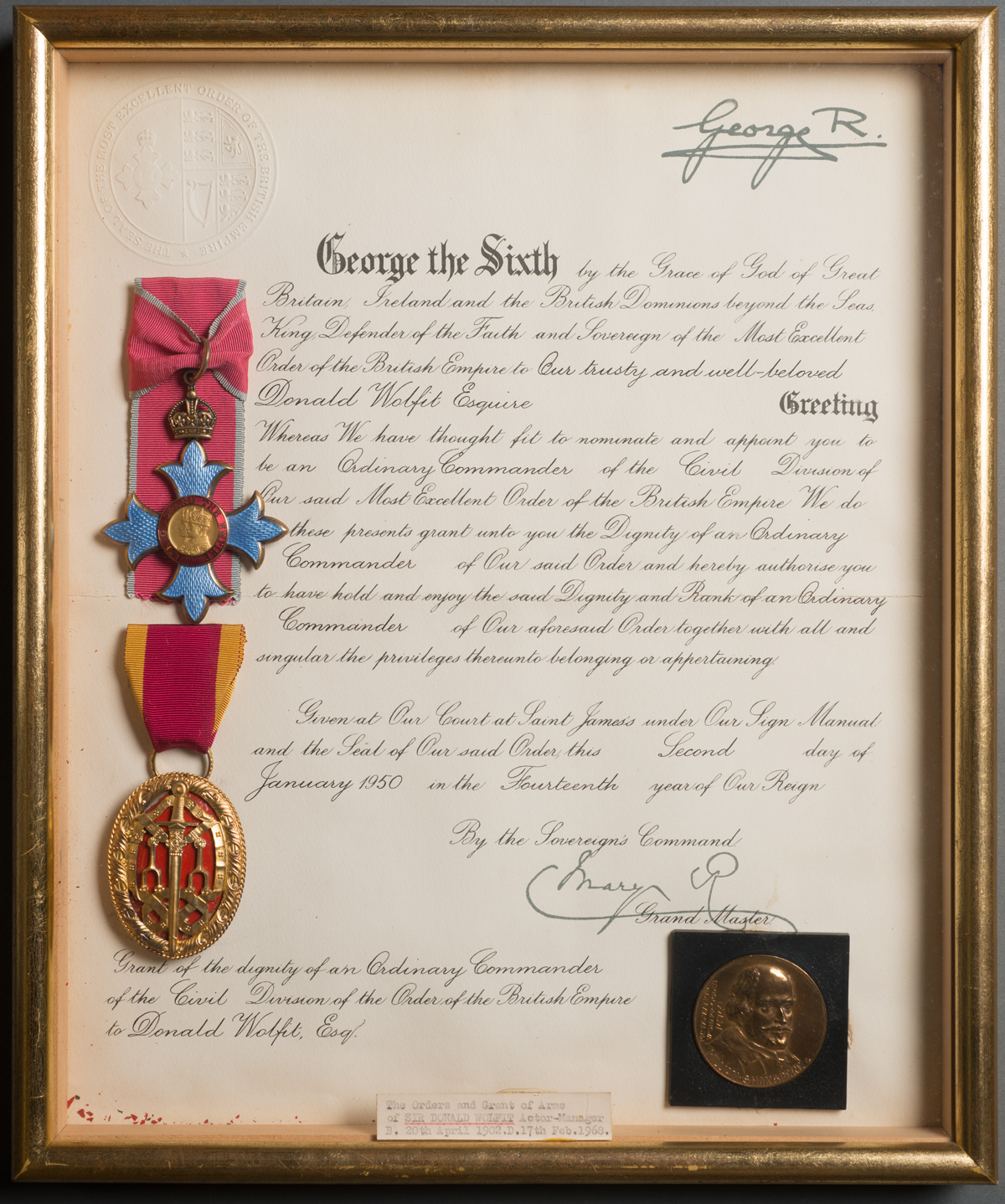 Donald Wolfit's certification as Commander of the British Empire, 1950 Mixed media Donald Wolfit Papers, Harry Ransom Center In recognition of his services to the theater and the nation, King George VI made Wolfit a Commander of the British Empire in 1950. Queen Elizabeth II knighted Wolfit in 1957.