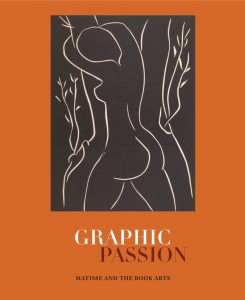 Graphic Passion Matisse and the Book Arts