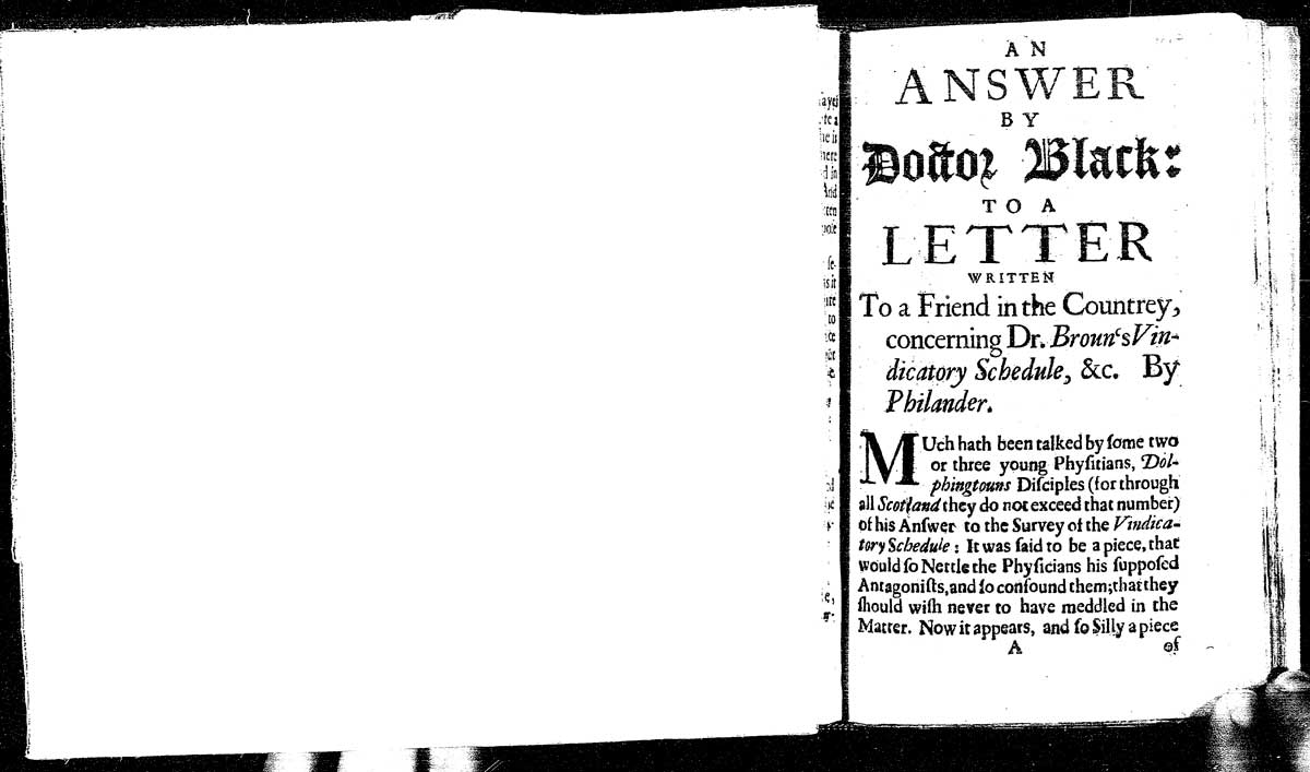 The Early English Books Online (EEBO) digital image of the opening page of the Harry Ransom Center's copy of An Answer by Doctor Black (London, 1692). On the left is a glimpse of a hand holding a piece of blank paper that is being used to cover the end of the previous text bound in the volume.