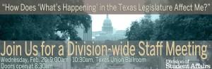 Division-wide Staff Meeting, Feb. 20. 9-10:30 a.m., Texas Union Ballroom