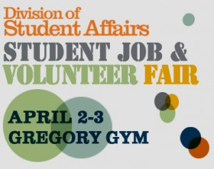 Division of Student Affairs Student Job & Volunteer Fair - April 2–3 in Gregory Gym