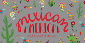 Mexican American cultural dinner graphic