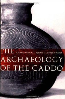 Dr. Perttula's 2012 publication, The Archaeology of the Caddo.