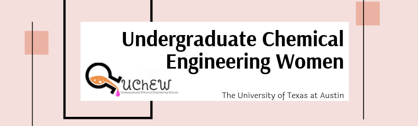Undergraduate Chemical Engineering Women at The University of Texas