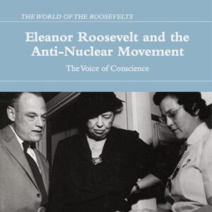Image of Book Cover for Eleanor Roosevelt and the anti-nuclear movement