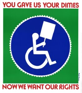 "A sign showing a person in a wheelchair holding a sign with text reading ""You Gave Your Dimes, Now We Want Our Rights"""
