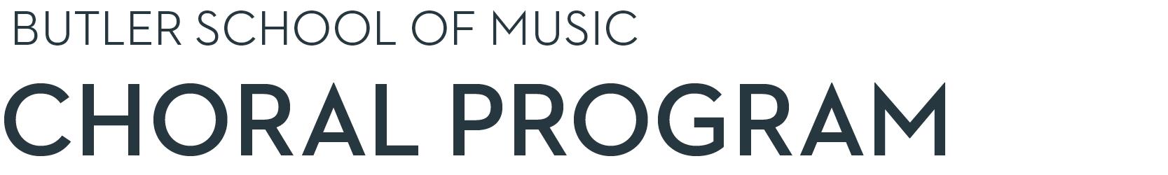 Butler School of Music Choral Program