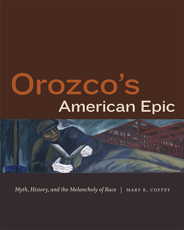 Cover of Mary Coffey's latest book, Orozco's American Epic