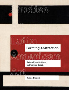 cover of Adele Nelson's forthcoming book, Forming Abstraction