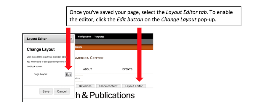 To do this, once you've saved your page, select the Layout Editor tab. To enable the editor, click the Edit button on the Change Layout pop-up.