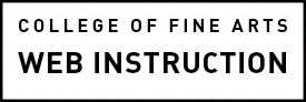 College of Fine Arts Web Instruction Homepage