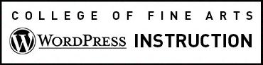 College of Fine Arts WordPress Instruction
