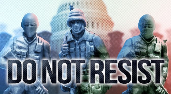 "Militarization, ""Superior Violence,"" and U.S. Law Enforcement in Do Not Resist"