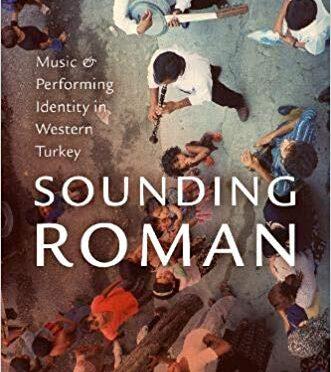 "Making ""Bread Money"": The Art and Labor of Turkish Roman Musicians"