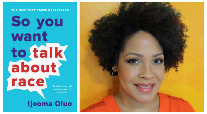 Summer Reading Series: So You Want to Talk About Race