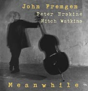 CD cover: Meanwhile by John Fremgen, Peter Erskine, Mitch Watkins