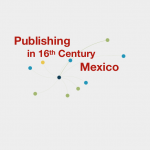 Publishing in 16th-Century Mexico