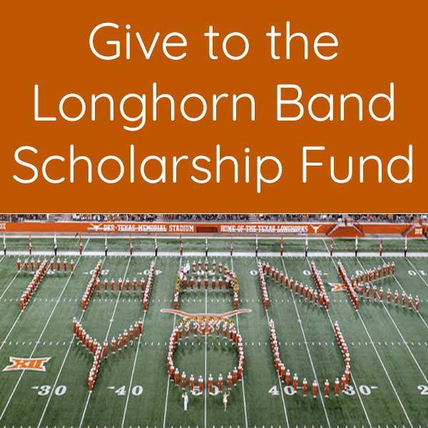 Make a donation to the Longhorn Band Scholarship Fund