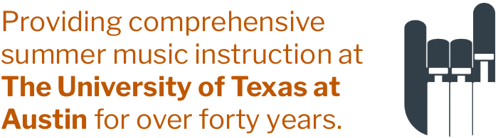 Providing comprehensive summer music instruction at The University of Texas at Austin for over forty years.