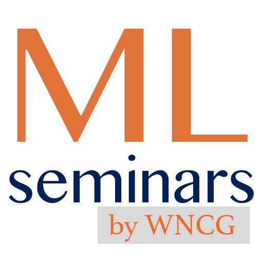 Machine Learning Seminars by WNCG