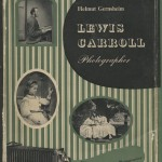 """Lewis Carroll, Photographer"" by Helmut Gernsheim. (London: Max Parrish, 1949.)"