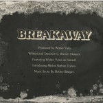 "Title card for the film ""Breakaway."""