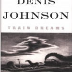 """Denis Johnson's """"Train Dreams"""" (2011), published by Farrar, Straus and Giroux."""