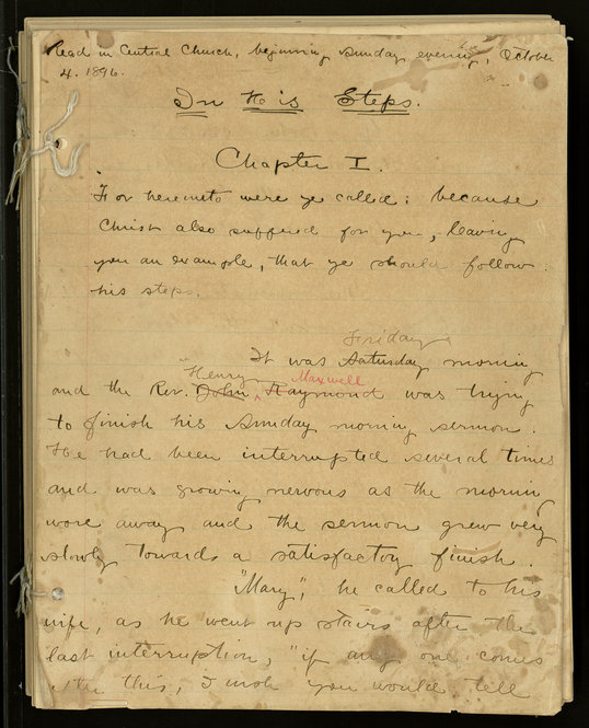 "The original manuscript of Charles M. Sheldon's ""In His Steps."" Sheldon first delivered the book as a series of sermons in 1896."