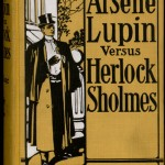 "The English master detective faces off against the French master thief in Maurice Leblanc's ""Arsène Lupin"" versus ""Herlock Sholmes."" Other authors to ""borrow"" Holmes include J. M. Barrie and Mark Twain. Ellery Queen book collection."