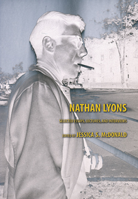"Cover of ""Nathan Lyons: Selected Essays, Lectures, and Interviews"" (UT Press, 2012), edited by Jessica McDonald."