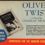 """Oliver Twist"" by Charles Dickens. 1943. This edition of ""Oliver Twist"" is part of the Ransom Center's Armed Services Editions collection, which houses more than 1,000 paperback editions printed for soldiers during World War II. The U.S. Army began publishing Armed Services Editions in 1943, hoping the portable volumes would entertain soldiers between duties. By the time the army stopped publishing the editions four years later, they had distributed more than 123 million copies of 1,300 titles to soldiers on active duty on the battlefields in Europe and the Far East. The subjects of the Armed Services Editions ranged from mystery and adventure tales to the classics. The paperbacks were generally produced in a horizontal format with a picture of the original hardback's dust jacket."