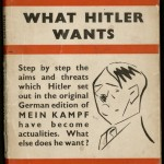 """What Hitler Wants"" by E. O. Lorimer. 1939. Following the success of his fiction paperbacks in the mid-1930s, Allen Lane turned his attention toward global affairs as Britain entered World War II. As this title reveals, Penguin played a role in politics as well as in literature and design, and its left-leaning stance figured into Britain's war and postwar efforts. After the Labour Party came to office in 1945, the new Prime Minister Clement Attlee declared that the accessibility of left-leaning reading during the war helped his party succeed: ""After the WEA [Workers' Educational Association] it was Lane and his Penguins which did most to get us into office at the end of the war."""